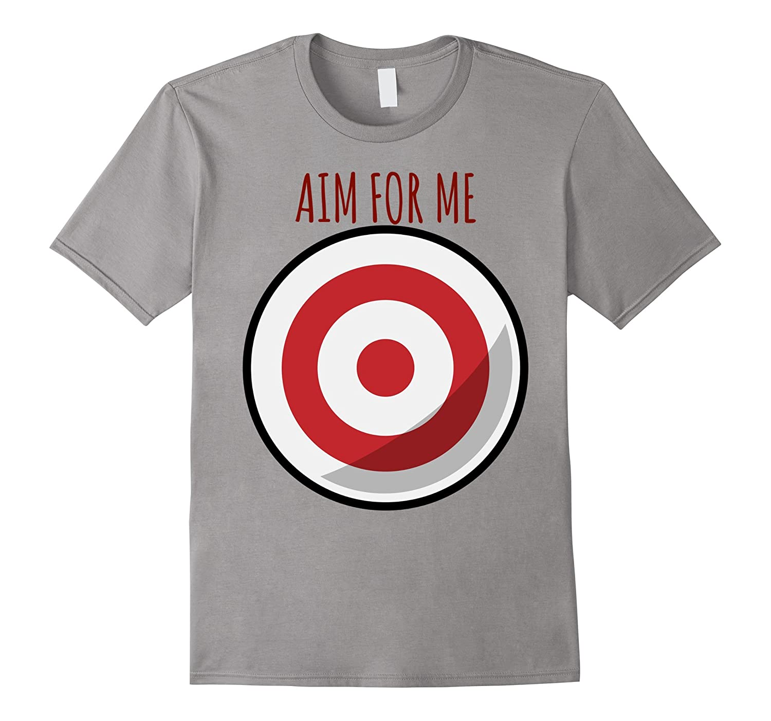 Aim For Me I'm The Target T Shirt-TH