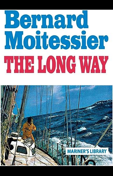 The Long Way: Sheridan House Maritime Classic (English Edition) eBook: Moitessier, Bernard, Rodarmor, William: Amazon.es: Tienda Kindle