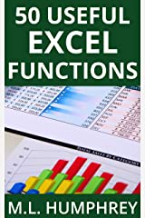 50 Useful Excel Functions (Excel Essentials Book 3) Kindle Edition