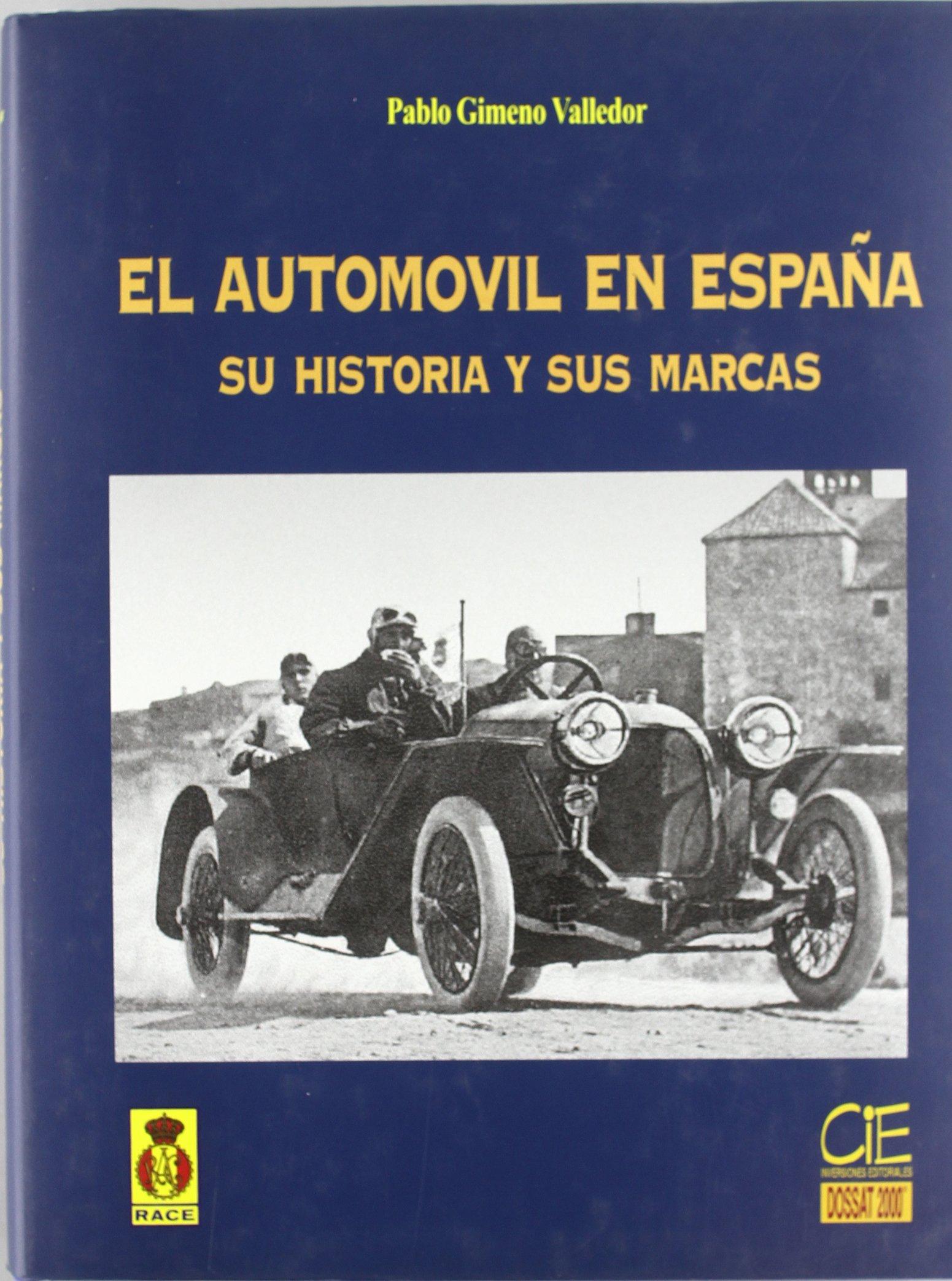 Automóvil en España, el : su historia y sus marcas: Amazon.es: Gimeno Valledor, Pablo: Libros