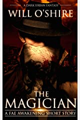 The Magician: A Dark Urban Fantasy Short Story (The Fae Awakening) Kindle Edition