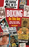 Boxing on This Day: History, Facts & Figures from Every Day of the Year