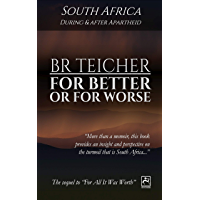 For Better Or For Worse: A Memoir of South Africa - During and After Apartheid (20th Century Memoirs Book 2) (English Edition)
