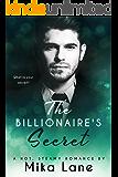 The Billionaire's Secret: a hot, steamy romance
