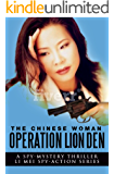 THE CHINESE WOMAN: OPERATION LION DEN (A SPY MYSTERY THRILLER - LI MEI SPY ACTION SERIES Book 2)
