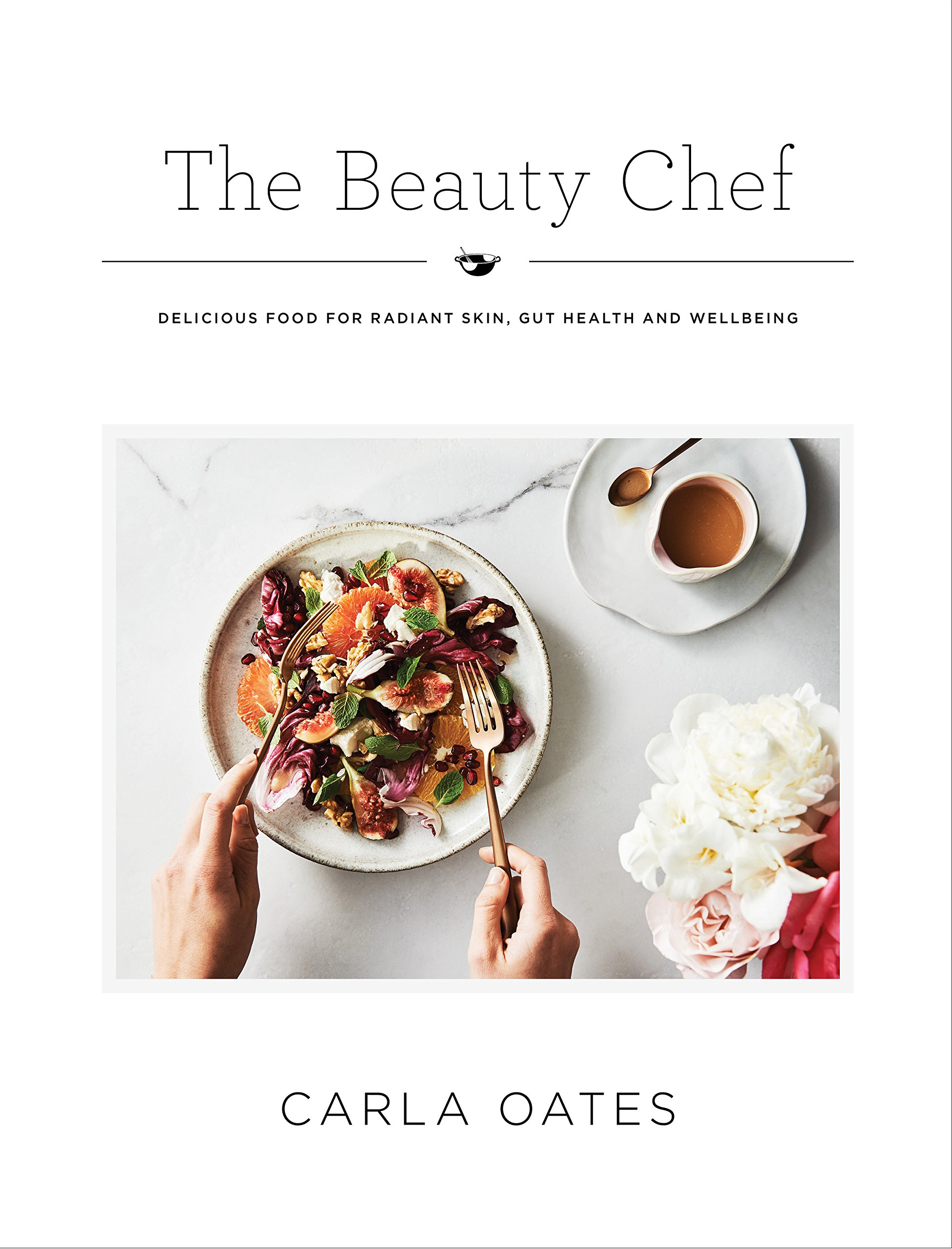 The Beauty Chef: Delicious Food for Radiant Skin, Gut Health and Wellbeing by Hardie Grant Books