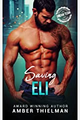 Saving Eli: A Steamy First Responder Crime Romance (Heroes With Badges Book 2) Kindle Edition