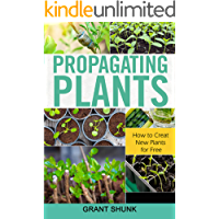 Propagating Plants: How to Creat New Plants