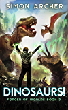 Dinosaurs! (Forger of Worlds Book 3) (English Edition)