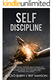 Self-Discipline: This Book Includes:Mental Toughness + Stoicism. Mental Training for Self-Control, Relentless, Resilience, Self-Awareness, Willpower, Wisdom,Self-Confidence and Emotional Intelligence