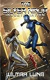 The Silver Ninja: Indoctrination (The Silver Ninja Prototype Book 2)