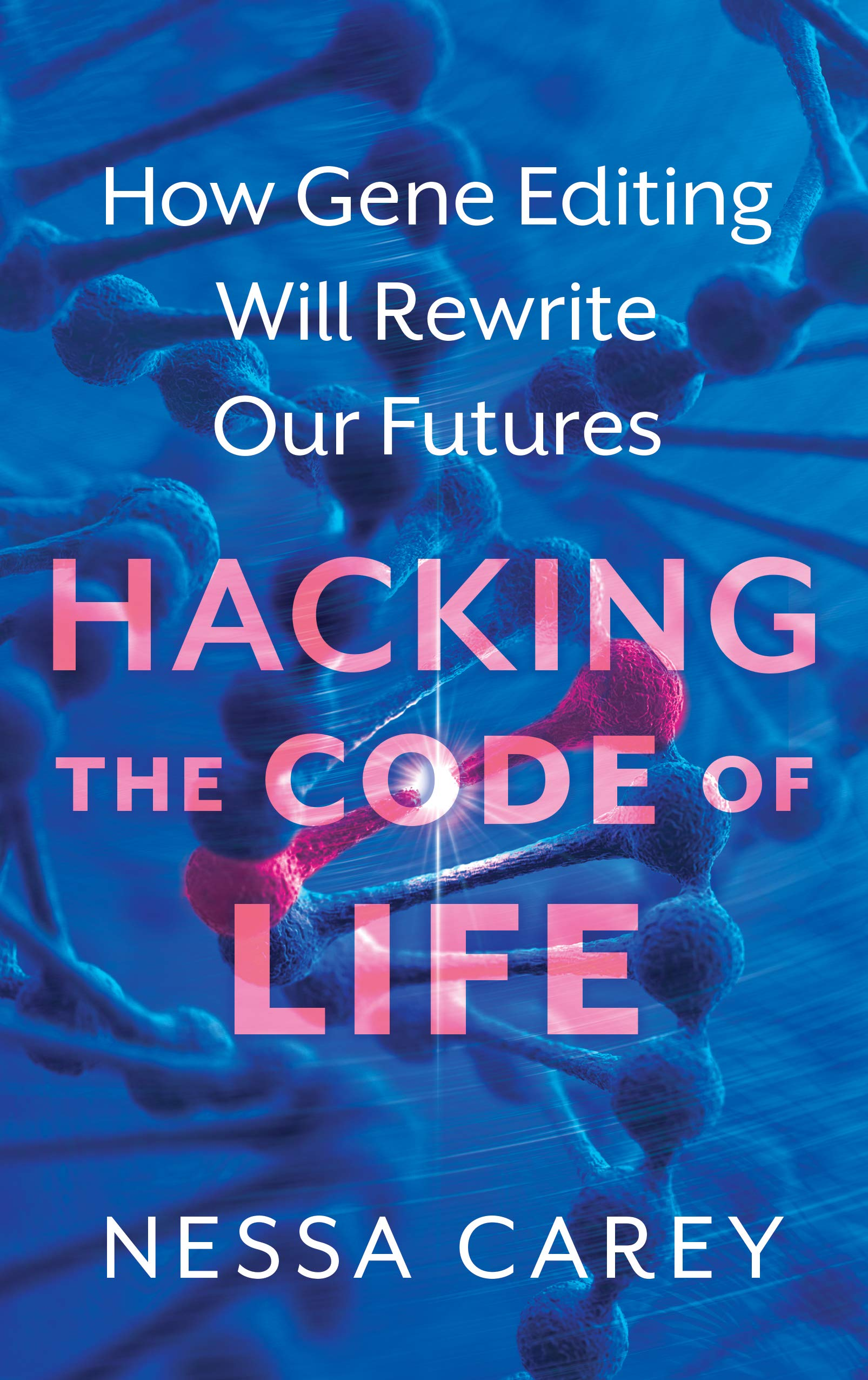 Gene Editing: Rewriting the code of life Paperback – June 11, 2019 Nessa Carey Icon Books 1785784978 General Adult