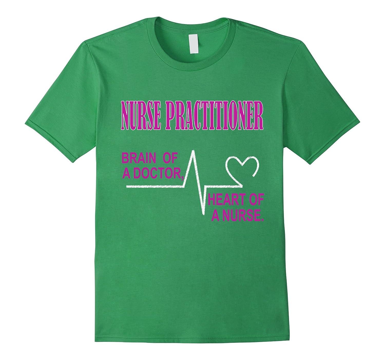 66c4627fd3001 Nurse Practitioner – Brain of doctor. Heart of nurse T-shirt-RT ...
