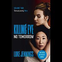 No Tomorrow: The basis for Killing Eve, now a major BBC TV series (Killing Eve series Book 2) (English Edition)