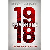 November 1918: The German Revolution (Making of the Modern World) (English Edition)
