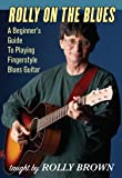 Rolly on the Blues - A Beginner's Guide to Playing Fingerstyle Blues Guitar
