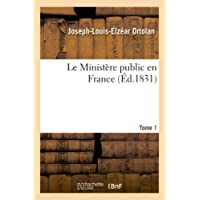 Le Ministere Public en France Tome 1