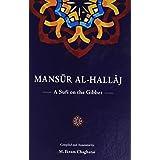 Mansur Al-Hallaj: A Sufi on the Gibbet