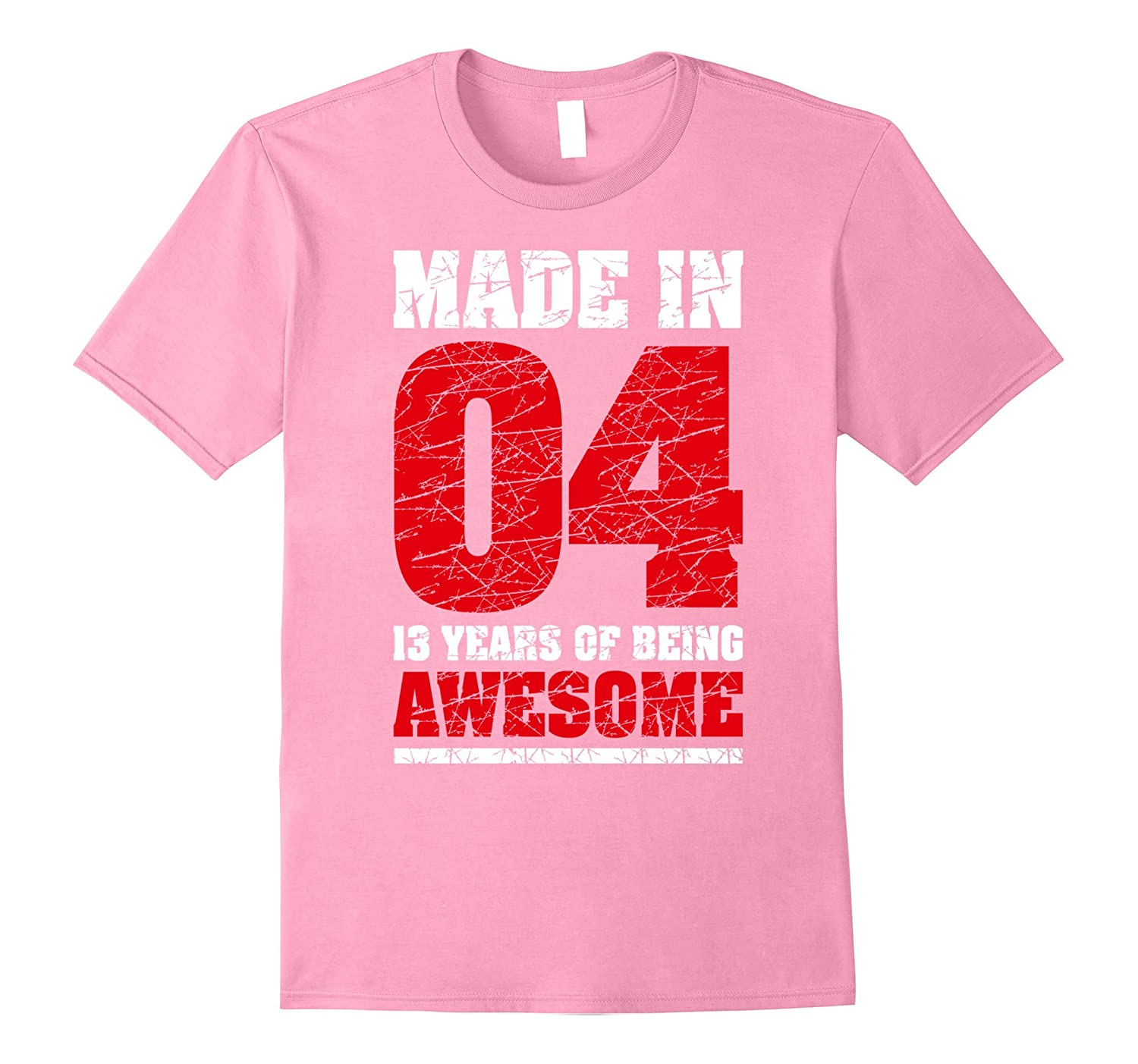13th Birthday Gift T-Shirt Made In 04 cute 13 yrs old gift-FL