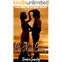 City Meets Country: Clean Cowboy and Billionaire Romance