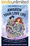 Awaken Your Love Life: Practical Tools to Strengthen Relationships & Rediscover Desire