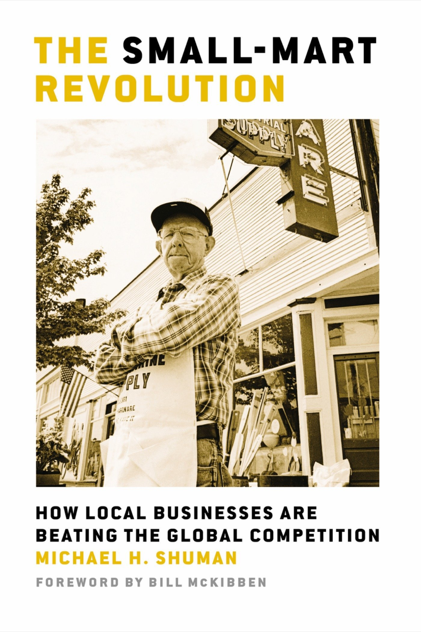 The Small-Mart Revolution: How Local Businesses Are Beating the Global Competition ebook