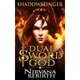 Dual Sword God: Book 1: Nirvana Rebirth