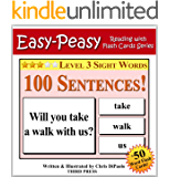 Level 3 Sight Words - 100 Sentences with 50 Word Flash Cards! (Easy Peasy Reading & Flash Card Series Book 12)