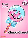 Chupa Chups!: (e altri racconti impegnati) (Dumilla)