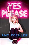 Yes Please by Amy Poehler (6-Nov-2014) Hardcover