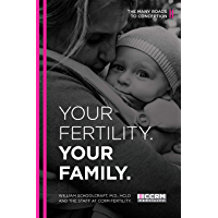 Your Fertility. Your Family.: The Many Roads to Conception