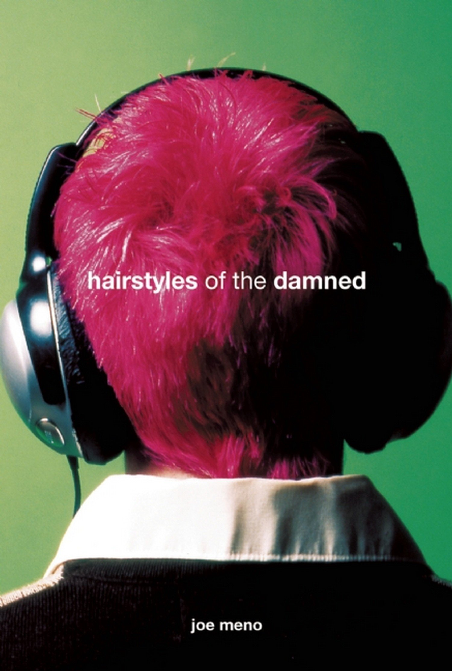 Hairstyles Of The Damned Punk Planet Books Joe Meno