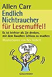 Endlich Nichtraucher für Lesemuffel!: Es ist leichter als Sie denken, mit dem Rauchen Schluss zu machen (German Edition)