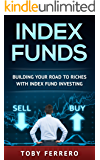 Index Funds: Building Your Road To Riches With Index Fund Investing (Investing, Bond Investing, Penny Stocks, Stock Trading)