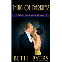 Thing of Darkness: A 1920s Historical Mystery (A Smith Investigates Mystery Book 2)