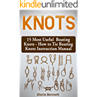 Knots: 15 Most Useful Boating Knots - How to Tie Boating Knots Instruction Manual (English Edition)