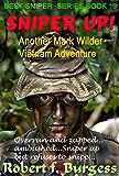 SNIPER UP!: Another Mark Wilder Vietnam Adventure Story (Best Snipers Series Book 13)