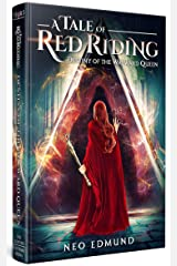 Red Riding Hood, Destiny of the Wayward Queen: The Alpha Huntress Trilogy (Book 3 of 3) Kindle Edition