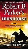 Robert B. Parker's Ironhorse (Virgil Cole & Everett Hitch Book 5)