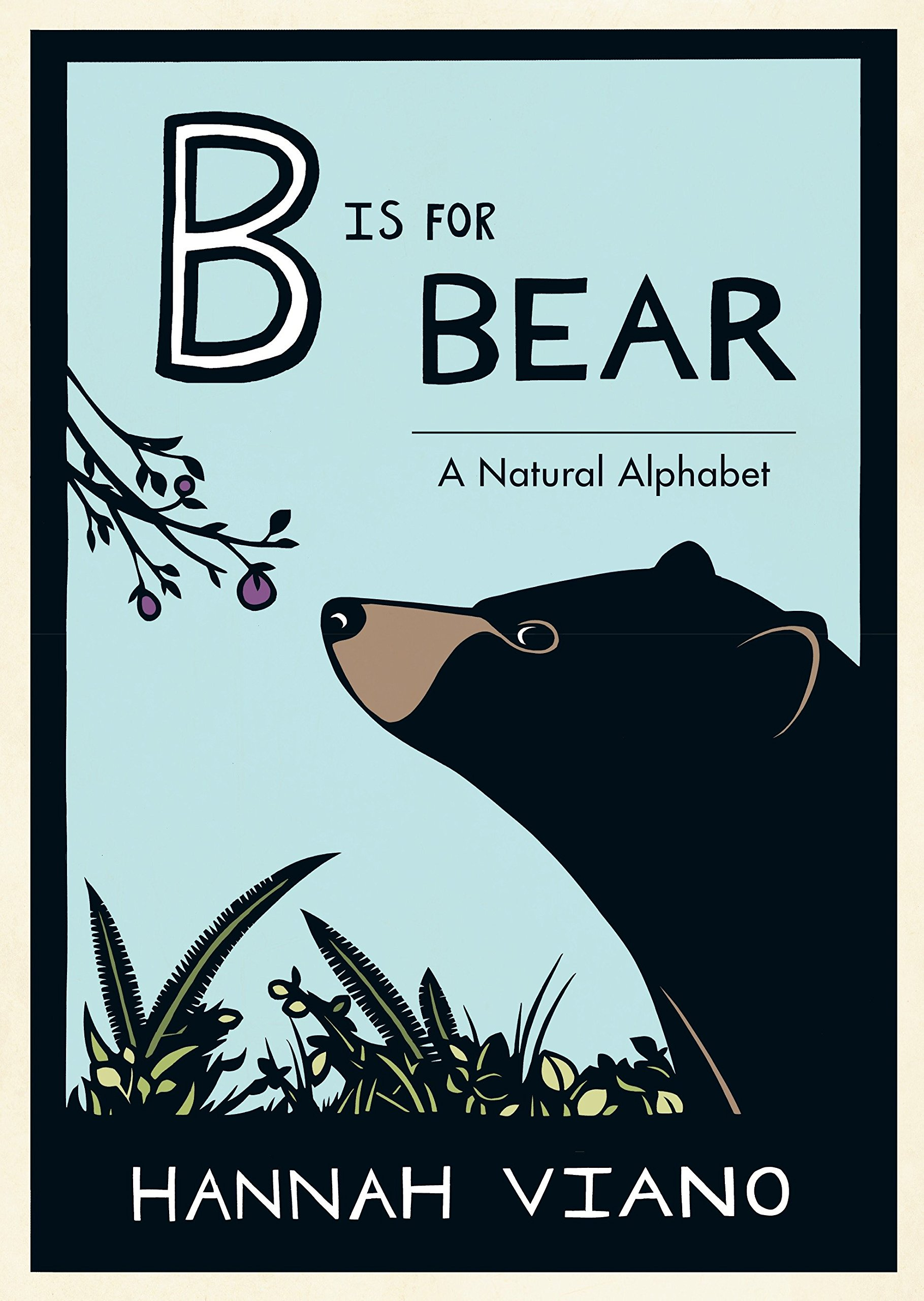 Download B Is for Bear: A Natural Alphabet PDF
