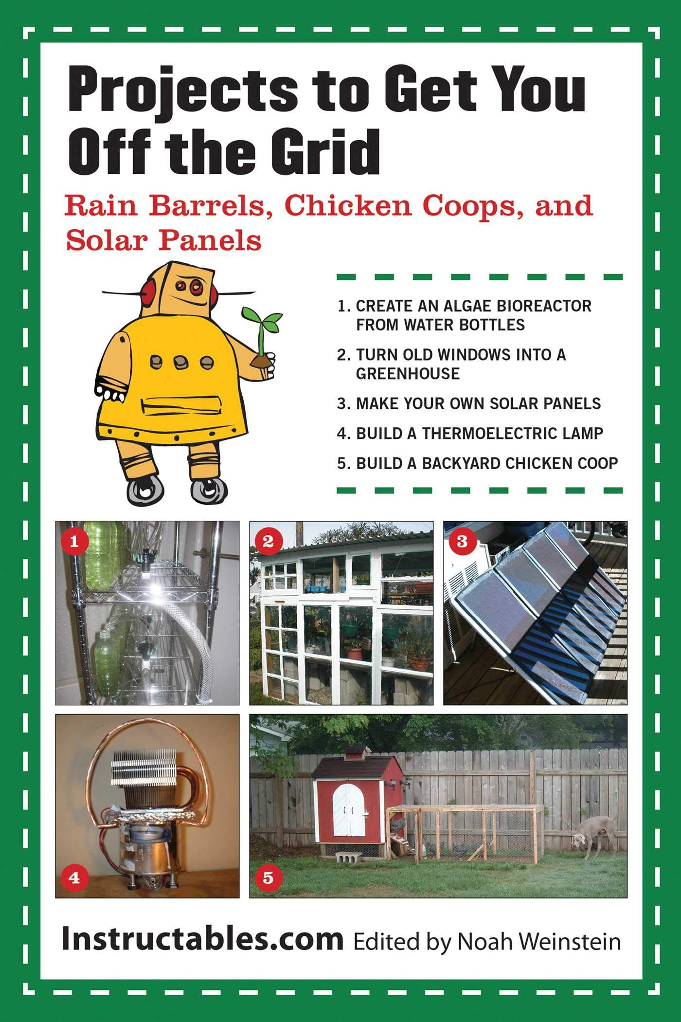 Projects To Get You Off The Grid  Rain Barrels Chicken Coops And Solar Panels