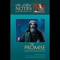 The Promise - Ellen G. White Notes 2Q 2021: God's Everlasting Covenant