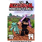 The Accidental Minecraft Family: Book 14