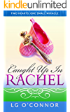 Caught Up in Rachel: A Caught Up in RAINE Novelette (Caught Up in Love)