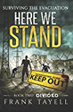 Here We Stand 2: Divided: Surviving The Evacuation (English Edition)
