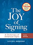 The Joy of Signing: A Dictionary of American Signs, 3rd Edition