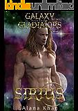 Sirius: Book Seven in the Galaxy Gladiators Alien Abduction Romance Series