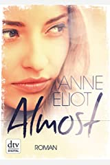 Almost: Roman (German Edition) Kindle Edition