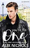 You're the One: A Love Triangle Romance (companion novella) (La Bohème)