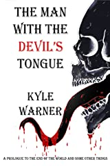The Man with the Devil's Tongue (The End of the World and Some Other Things) Kindle Edition